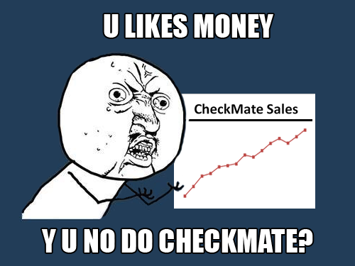 Y U No Do CheckMate